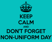 keep-calm-and-don-t-forget-non-uniform-day